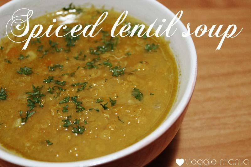 spiced lentil soup Veggie Mama